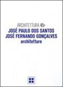 Architettura. Vol. 45: José Paulo Dos Santos, José Fernando Goncalves. Architetture.