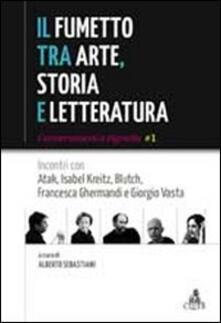 Il fumetto tra arte, storia e letteratura. Incontri con Atak, Isabel JKreitz, Blutch, Francesca Ghermandi e Giorgio Vasta - copertina