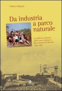 Da industria a parco naturale. La difficile chiusura delle cave di gesso a San Lazzaro di Savena 1960-1984
