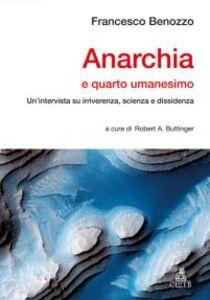 Anarchia e quarto umanesimo. Un'intervista su irriverenza, scienza e dissidenza