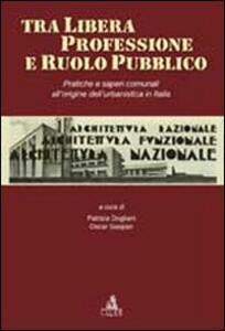 Tra libera professione e ruolo pubblico. Pratiche e saperi comunali all'origine dell'urbanistica in Italia