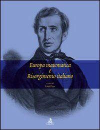 Europa matematica e Risorgimento italiano