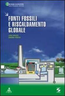 Fonti fossili e riscaldamento globale - Luigi Bruzzi,Simona Verità - copertina