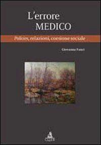 L' errore medico. Policies, relazioni, coesione sociale