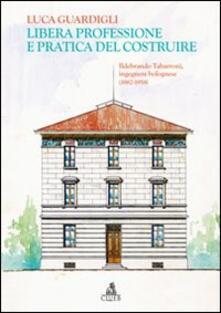 Libera professione e pratica del costruire - Luca Guardigli - copertina