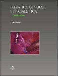 Pediatria generale e specialistica. Chirurgia. Vol. 1: Chirurgia.