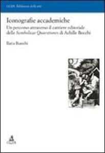 Iconografie accademiche. Un percorso attraverso il cantiere editoriale delle Symbolicae Quaestiones di Achille Bocchi