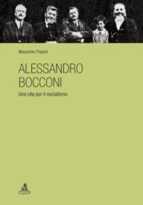 Alessandro Bocconi. Una vita per il socialismo