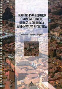 Training propedeutico e nozioni tecniche di base in chirurgia mini-invasiva pediatrica