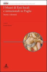 I musei di enti locali e istituzionali in Puglia. Storia e identità