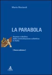 La parabola. Ascesa e declino della contrattazione collettiva in Italia - Mario Ricciardi - copertina