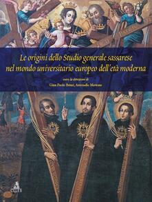Le origini dello studio generale sassarese nel mondo universitario europeo dell'età moderna - G. Paolo Brizzi,Antonello Mattone - copertina