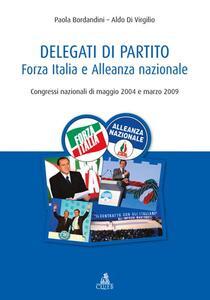Delegati di partito. Forza Italia e Alleanza nazionale. Congressi nazionali di maggio 2004 e marzo 2009