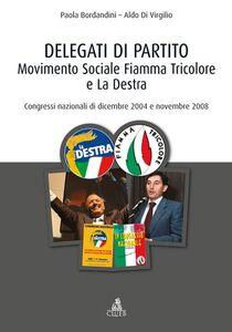 Delegati di partito. Movimento Sociale Fiamma Tricolore e La Destra. Congressi nazionali di dicembre 2004 e novembre 2008