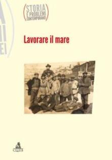Storia e problemi contemporanei. Vol. 63: Lavorare il mare. - copertina