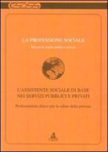 La professione sociale (2012). Vol. 2: L'assistente sociale di base nei servizi pubblici e privati. - copertina