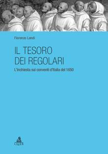 Il tesoro dei regolari. L'inchiesta sui conventi d'Italia del 1650 - Fiorenzo Landi - copertina