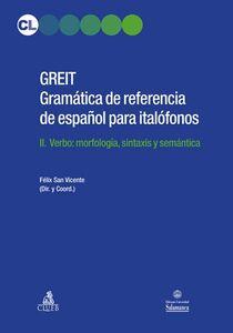 GREIT Gramatica de referencia de espa español para italófonos. Vol. 2: Verbo: morfología, sintaxis y semántica.