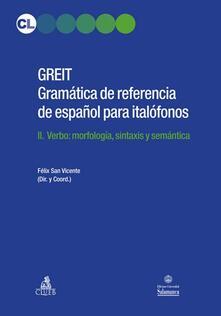 Amatigota.it GREIT Gramatica de referencia de espa español para italófonos. Vol. 2: Verbo: morfología, sintaxis y semántica. Image