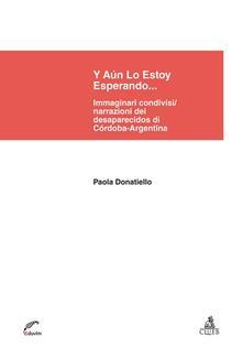 Y aún lo estoy esperando... Immaginari condivisi/narrazioni dei desaparecidos di Córdoba-Argentina - Paola Donatiello - copertina