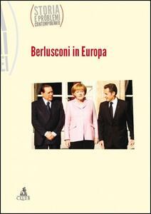 Berlusconi in Europa. Storia e problemi contemporanei