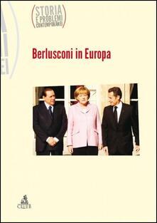 Berlusconi in Europa. Storia e problemi contemporanei - copertina