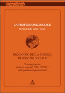 La professione sociale (2013). Vol. 1: Dizionario della scienza di servizio sociale..pdf