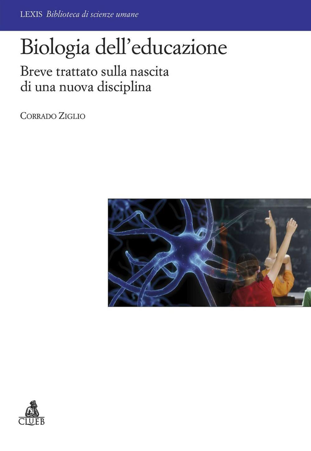 Biologia dell'educazione. Breve trattato sulla nascita di una nuova disciplina