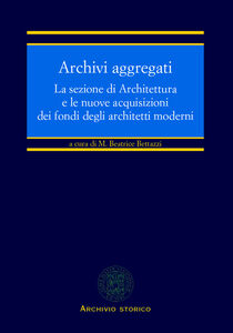 Foto Cover di Archivi aggregati. La sezione di architettura e le nuove acquisizioni dei fondi degli architetti moderni, Libro di  edito da CLUEB
