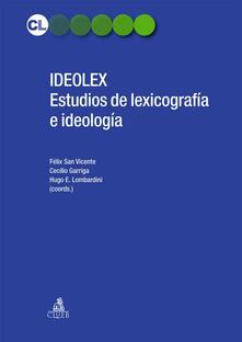 Ideolex. Estudios de lexicografia e ideologìa. Ediz. tedesca, italiana, spagnola, inglese e francese - copertina
