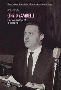 Cinzio Zambelli. Prassi di un dirigente cooperativo