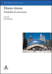 Homo vivens. Possibilità di convivenza - Lino Goriup - copertina