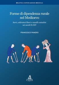 Forme di dipendenza rurale nel medioevo. Servi, coltivatori liberi e vassalli contadini nei secoli IX-XIV