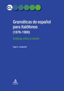 Gramaticas de espanol para italofonos (1876-1900). Catalogo critico y estudio