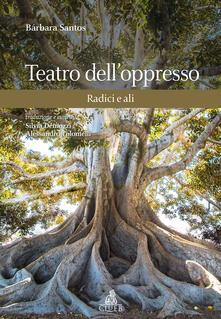 Teatro dell'oppresso. Radici e ali - Barbara Santos - copertina