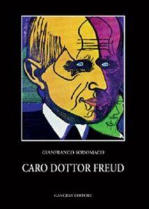 Caro dottor Freud. Colloqui con l'analista