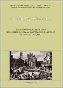 Foto Cover di Giubileo Duemila. Gli interventi del Ministero al di fuori del Lazio, Libro di  edito da Gangemi