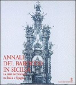 Annali del barocco in Sicilia. Vol. 5: La città del Seicento tra Italia e Spagna.