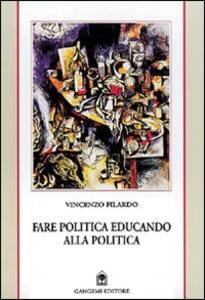 Fare politica educando alla politica. Appunti da Reggio e delle Calabrie 1985-1999
