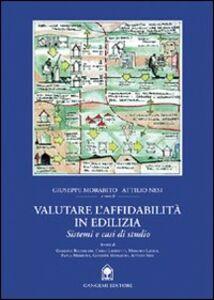 Libro Valutare l'affidabilità in edilizia. Sistemi e casi di studio Giuseppe Morabito , Attilio Nesi