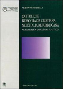 Cattolici e Democrazia Cristiana nell'Italia repubblicana