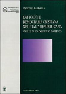 Cattolici e Democrazia Cristiana nell'Italia repubblicana - Antonio Parisella - copertina