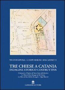 Tre chiese a Catania. Indagine storico costruttiva
