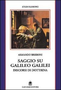 Saggio su Galileo Galilei. Discorsi di dottrina