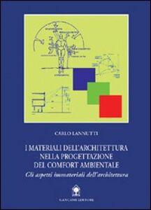 Foto Cover di I materiali dell'architettura nella progettazione del comfort ambientale, Libro di Carlo Lannutti, edito da Gangemi
