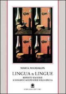 Lingua & lingue. Risposte semiserie a domande molto serie sulla lingua italiana
