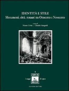 Identità e stile. Monumenti, città, restauri tra Ottocento e Novecento