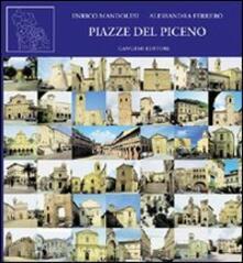 Piazze del Piceno - Enrico Mandolesi,Alessandra Ferrero - copertina