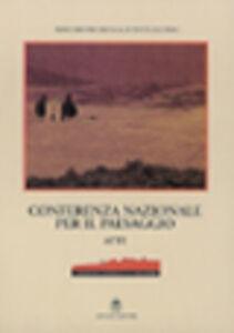 Conferenza nazionale per il paesaggio. Con CD-ROM