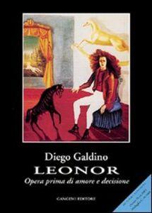 Foto Cover di Leonor. Opera prima di amore e decisione, Libro di Diego Galdino, edito da Gangemi